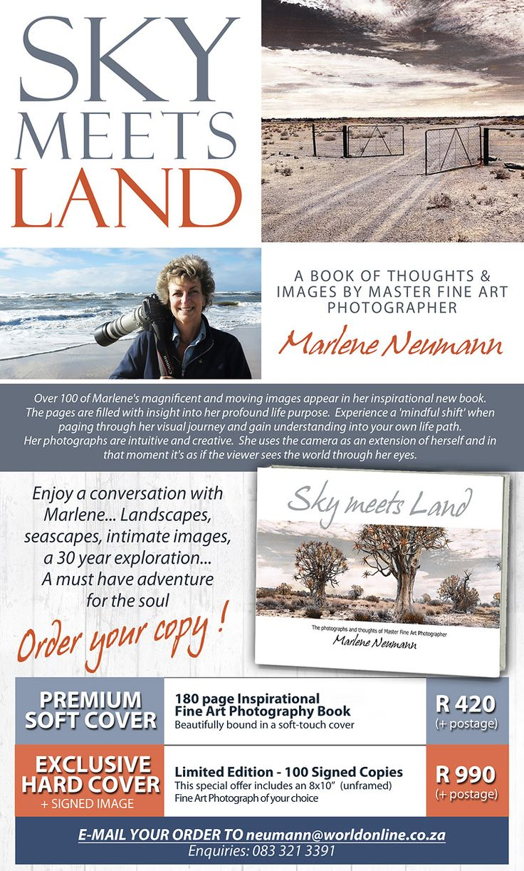 Master Fine Art Photographer Marlene Neumann - has published her highly anticipated book SKY MEETS LAND. This stunning 180 page glossy journey is more than a photography book, it is a visual memoir that reflects Marlene's insights into what inspires her and reveals the stories behind her incredible images - Find out more - http://www.marleneneumann.com/skymeetsland.html