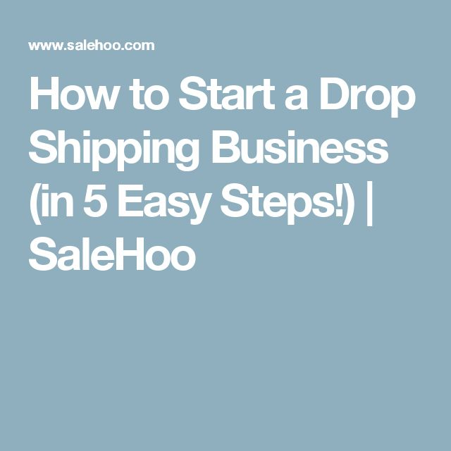 how to create a business for drop shipping