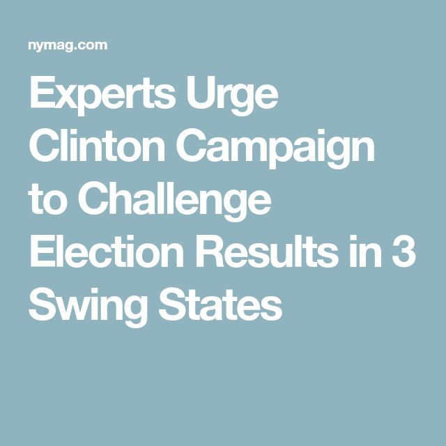 Experts Urge Clinton Campaign to Challenge Election Results in 3 Swing States