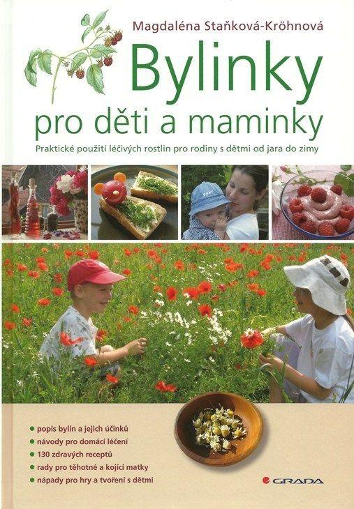 Bylinky pro děti a maminky - Staňková–Kröhnová Magdaléna - 0