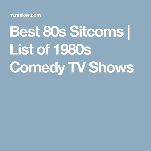 Best 80s Sitcoms | List of 1980s Comedy TV Shows