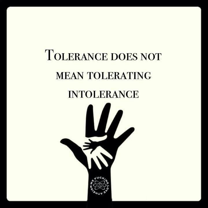 """YES! Stop calling it """"difference in opinion"""" and call it what it really is - BIGOTRY. I will not """"tolerate"""" your hatred."""