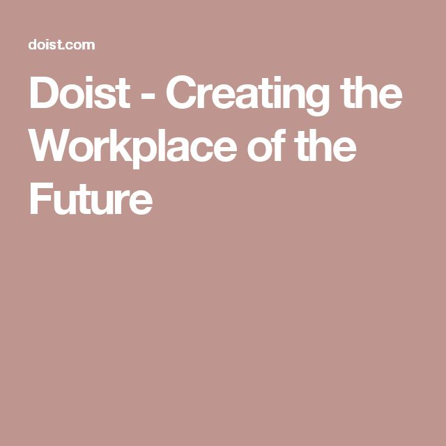 Doist - Creating the Workplace of the Future