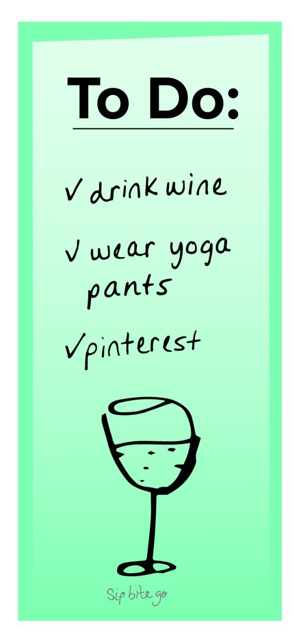 To do list for wine lovers. Creative gift ideas for wine lovers and campers + bring your yoga pants for inspirational quotes, funny wine quotes, Pinterest quotes and camping quotes via SipBiteGo.com. #wine