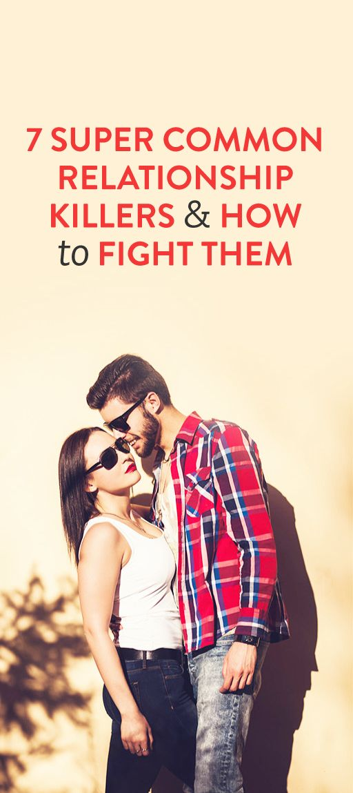 7 Super Common Relationship Killers & How To Fight Them  .ambassador