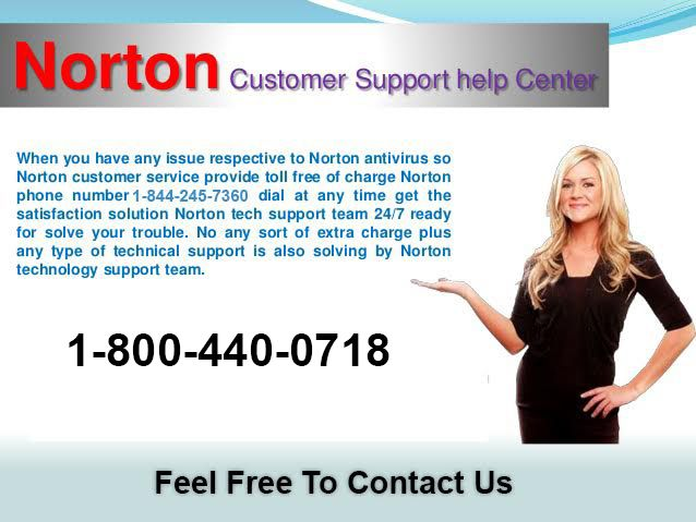 This is very popular Norton Customer Service Norton Technical Support 1-800-440-0718 Phone Number provides  online solution for all USA/CANADA user For any Norton help of query call 1-800-440-0718
