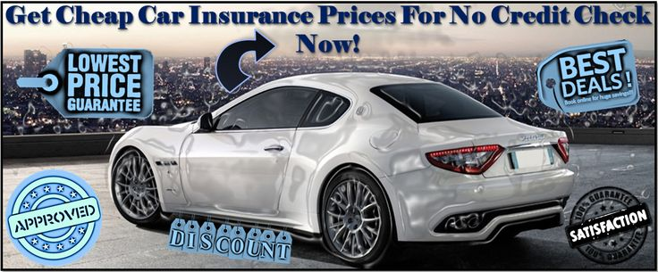 Buy Cheap No Credit Check Car Insurance Quotes - Things You Need To Know
