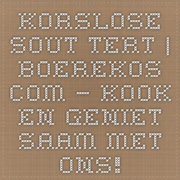 Korslose sout tert | Boerekos.com – Kook en Geniet saam met Ons!