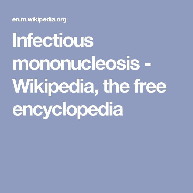 Infectious mononucleosis - Wikipedia, the free encyclopedia