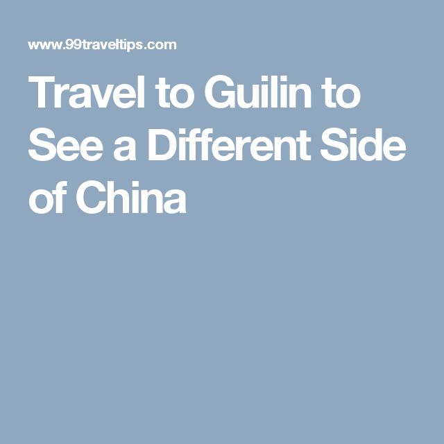 Travel to Guilin to See a Different Side of China