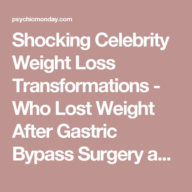 Shocking Celebrity Weight Loss Transformations - Who Lost Weight After Gastric Bypass Surgery and Who Went to Drug Rehab? - Psychic Monday