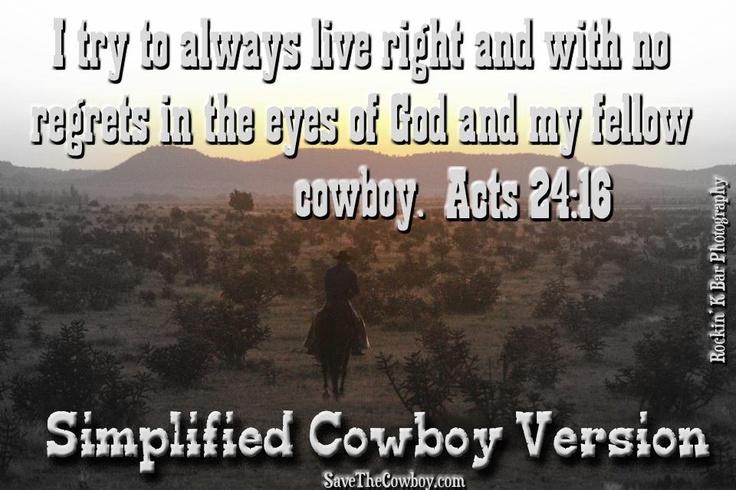 Acts 24:16 (www.facebook.com/simplifiedcowboyversion)