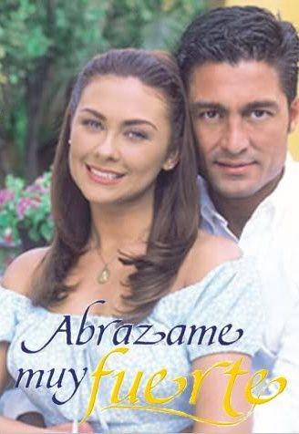 Abrázame Muy Fuerte (2000) http://en.wikipedia.org/wiki/Abr%C3%A1zame_Muy_Fuerte
