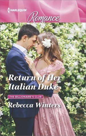 REVIEW: Return of Her Italian Duke by Rebecca Winters | Harlequin Junkie | Blogging Romance Books | Addicted to HEA :)