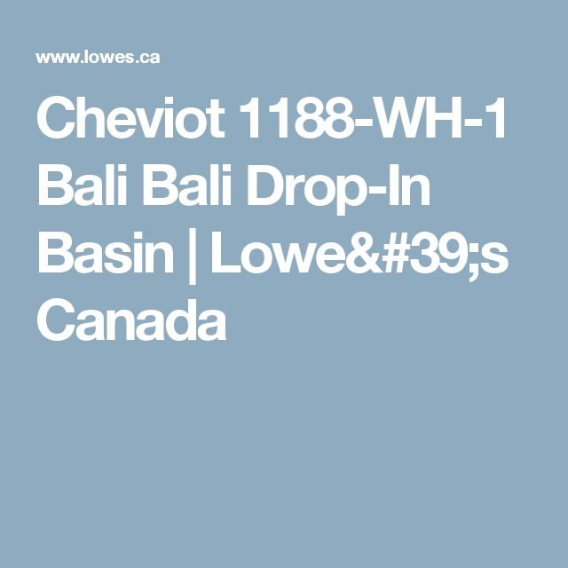 Cheviot 1188-WH-1 Bali Bali Drop-In Basin | Lowe's Canada