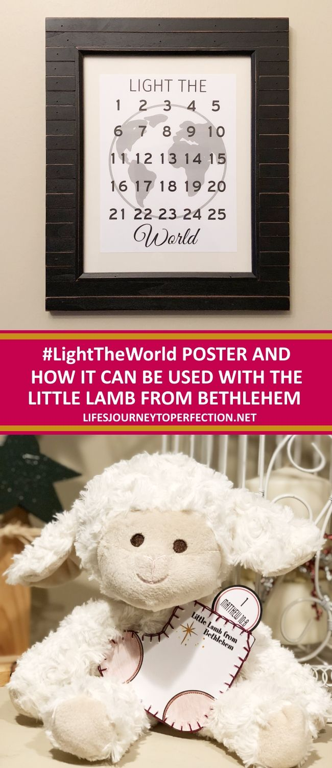#LIGHTTHEWORLD POSTER AND HOW TO USE IT WITH THE LITTLE LAMB FROM BETHLEHEM FOR CHRISTMAS
