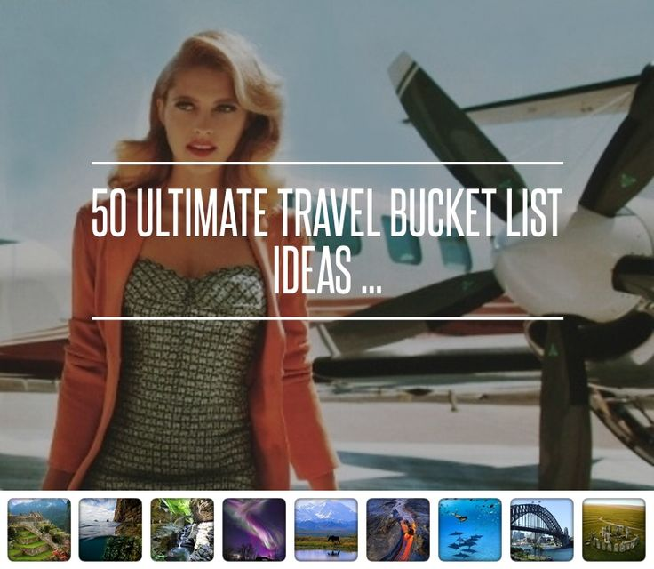 50 #Ultimate #Travel #Bucket List Ideas ... → Travel #Amazing