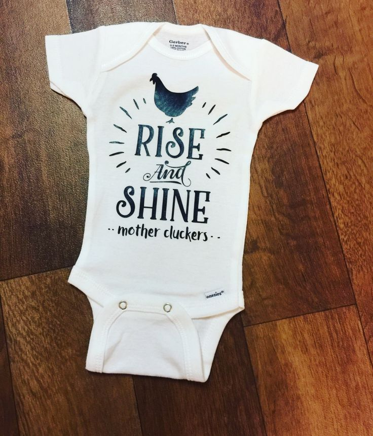 Funny Baby onesies, funny baby gifts, rise and shine mother cluckers, baby clothing, gender neutral baby clothing, coming home outfit by TheSouthRoseMagnolia on Etsy https://www.etsy.com/listing/476338216/funny-baby-onesies-funny-baby-gifts-rise