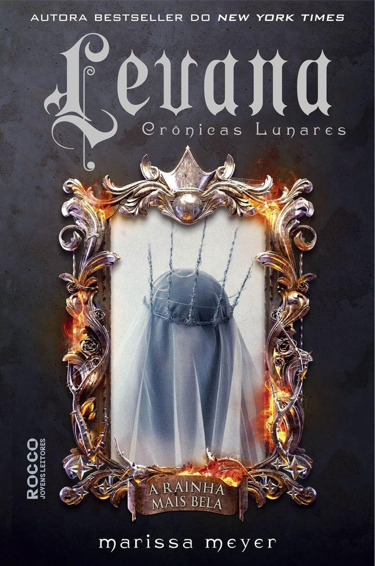 Editora Rocco lançará em Junho, Levana: A Rainha mais bela (As Crônicas Lunares - Vol.5), de Marissa Meyer - Cantinho da Leitura
