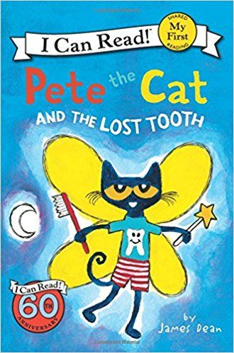Pete the Cat and the Lost Tooth (My First I Can Read): James Dean: 9780062675187: Amazon.com: Books