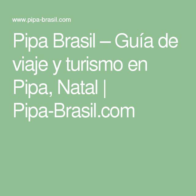 Pipa Brasil – Guía de viaje y turismo en Pipa, Natal   Pipa-Brasil.com