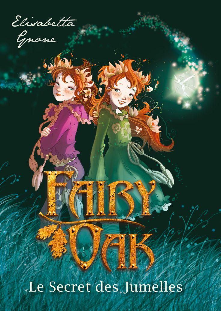 Fairy Oak Tome 1 Le secret des jumelles. Texte d'Elisabeth GNONE. Illustrations…