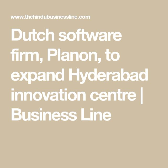 Dutch software firm, Planon, to expand Hyderabad innovation centre | Business Line