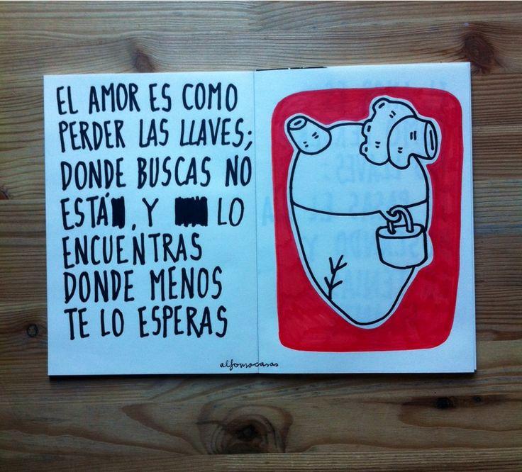 El amor es como perdee las llaves... (Alfonso Casas)
