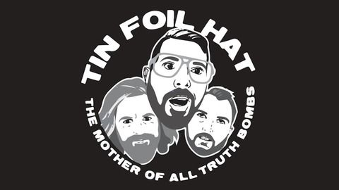 Listen to Tin Foil Hat With Sam Tripoli episodes free, on demand. We go deep with our favorite podcast from the North, The Grimerica Show! If you enjoyed this preview and want to enjoy more exclusive content from Tin Foil Hat please join our patreon channel! Check it out at Patreon.com/TinFoilHat. Listen to over 65,000+ radio shows, podcasts and live radio stations for free on your iPhone, iPad, Android and PC. Discover the best of news, entertainment, comedy, sports and talk radio on ...
