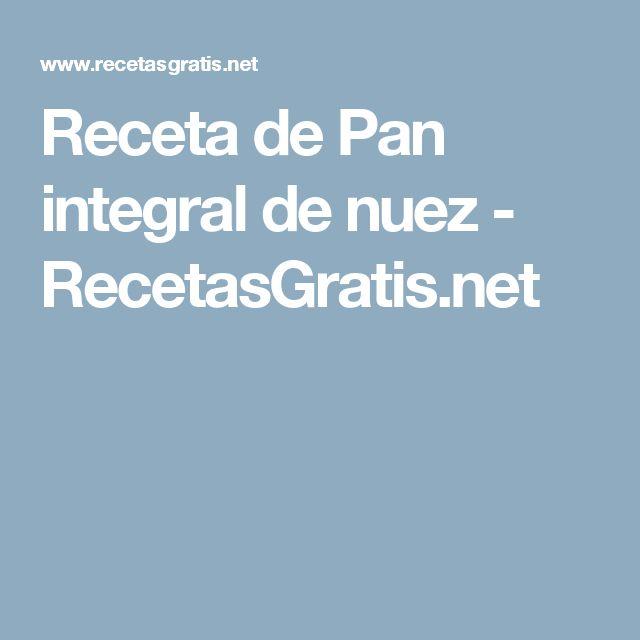 Receta de Pan integral de nuez - RecetasGratis.net