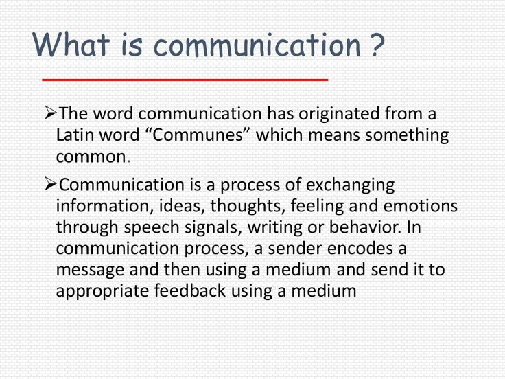 "What is communication ?The word communication has originated from a Latin word ""Communes"" which means something common.C..."