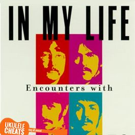 The Beatles - In My Life Ukulele Chords + TAB + Voice Range and Free Transpose. Never sing out of key EVER again. UkuleleCheats.com - Build up your reper...