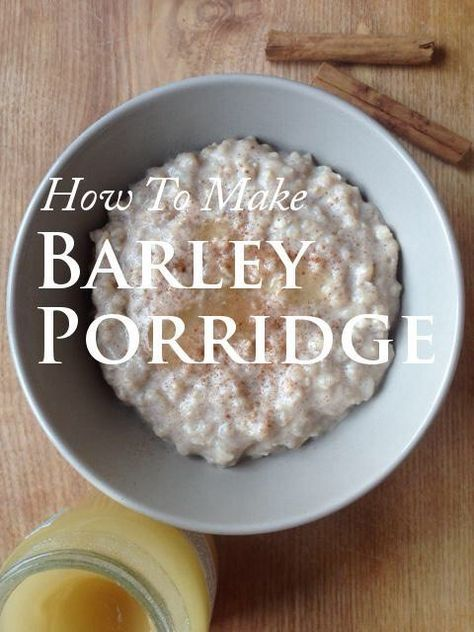 How to make porridge using pearled barley instead of oats, how to store cooked barley, and what are the nutritional differences between the two grains.