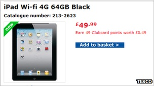 """A computer glitch saw the new Apple iPad go up for sale for £49.99 on Tesco's website.    The device is not due for launch until 17 March, and will in fact be priced at £559 for the 4G 64GB model.    A spokesman for Tesco said: """"We like to offer our customers unbeatable value, but unfortunately this is an IT error that is currently being corrected."""""""