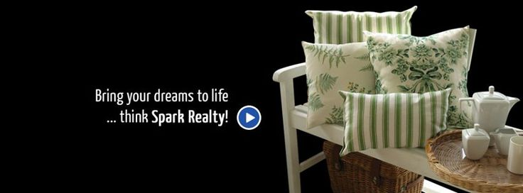 Spark Realty is all about transforming people's dreams into reality. At a time when buyers are being quoted jaw dropping prices, Spark Realty homes come as a pleasant surprise. The houses are endowed with every imaginable amenity, but what makes them truly alluring is their location. Thoughtfully chosen, these are areas that have seen phenomenal growth in a very short period of time. We believe Spark Realty is not just about building projects but making profits that enrich us as well as you.