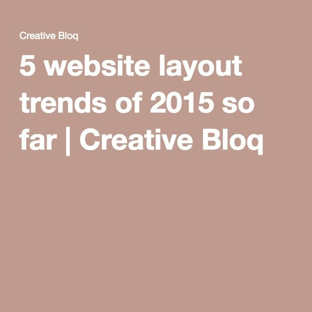 5 website layout trends of 2015 so far | Creative Bloq