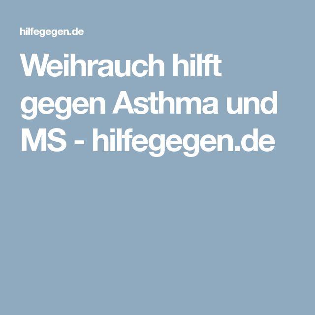 Weihrauch hilft gegen Asthma und MS - hilfegegen.de