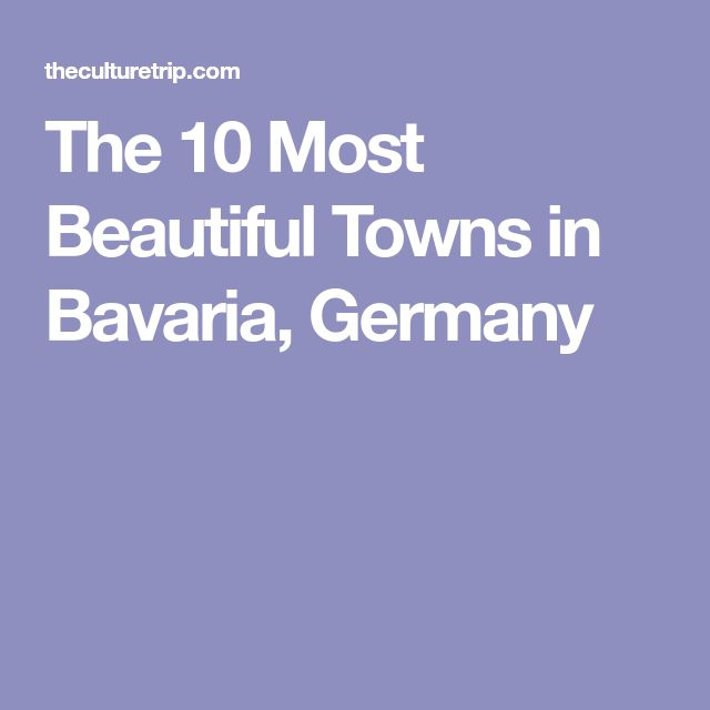 Best Europe Images On Pinterest Bavaria Germany Germany - 10 most enchanting towns in germany