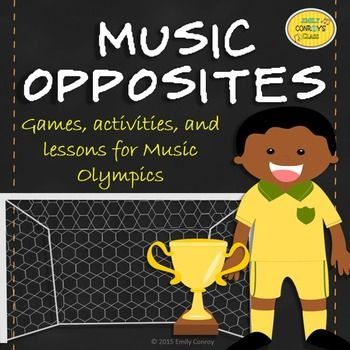 Music Opposites (Games, lessons, and activities for Music