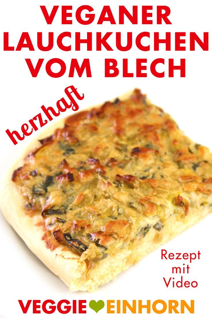 Veganer Lauchkuchen vom Blech   Vegan herzhaft backen   Vegane Rezepte deutsch   Leckeres Rezept für herzhaften Lauchkuchen vom Blech   ohne Ei, vegetarisch und vegan   Veganes Mittag oder Abendessen und auch ein super Party Rezept   gut vorzubereiten und schmeckt auch kalt zum Mitnehmen (oder wieder aufgewärmt) Rezept mit VIDEO #VeggieEinhorn