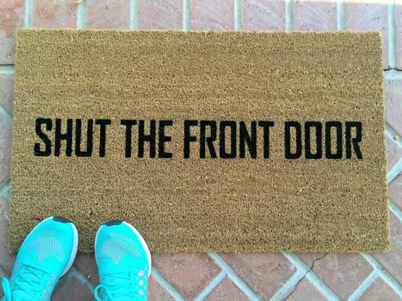 shut the front door funny doormat hand painted outdoor welcome mat wedding gift gift unique gifts cute doormat