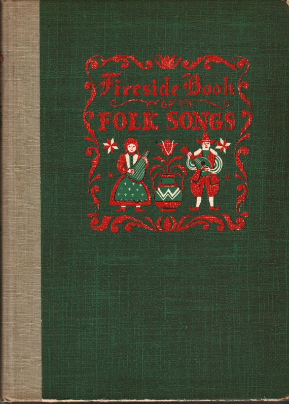 Fireside Book of Folk Songs - Margaret Bradford Boni and Norman Lloyd - Alice and Martin Provensen - 1947 - Vintage Music Book