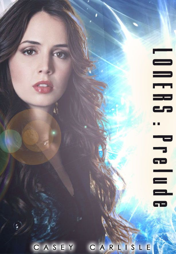 Craptastic Cover for LONERS: Prelude with actress Eliza Dushku, the first book in the science fiction series by Casey Carlisle. For more information visit www.caseycarlisle.com