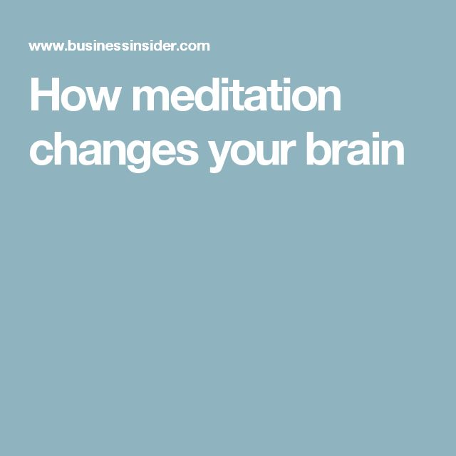 How meditation changes your brain