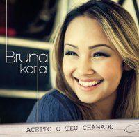 Musicas Gospel de Bruna Karla – Aceito O Teu Chamado