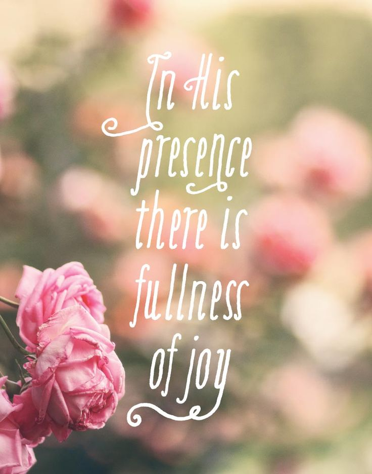 In His presence there is fullness of joy Psalm 16:11  In the fullness of joy there is no sorrow, worry, doubt, or fear there's just an abundance of love, peace and goodness. That's what we get when we pursue Jesus. As we experience his nearness we get our portion of joy from the Lord as our strength. #inHispresencethereisfulness