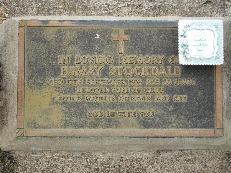Esmay Stockdale, died 12 September 1978, 50 yrs. Wife of Cliff Stockdale. Quirindi. NSW.
