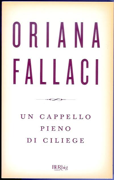 Oriana Fallaci, Un cappello pieno di ciliege