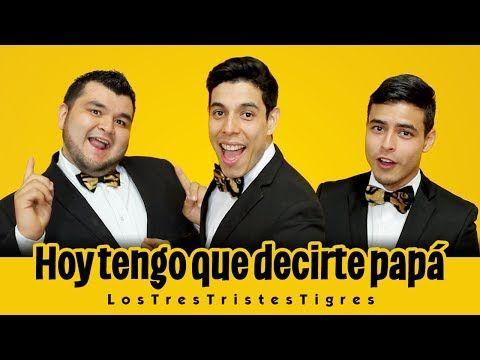 Los Tres Tristes Tigres - Mañanitas para Papá - YouTube