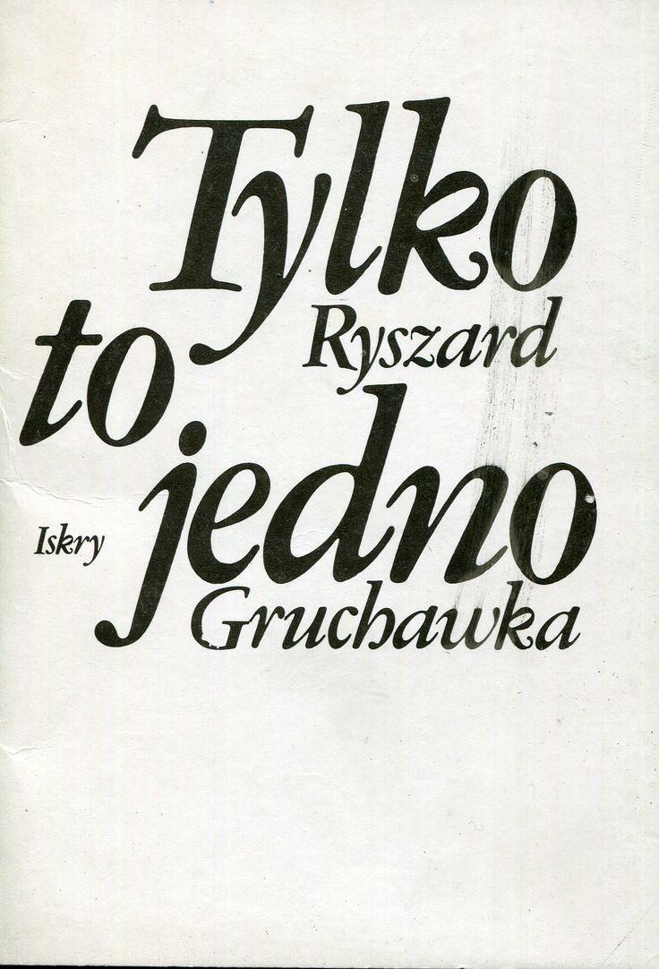 """""""Tylko to jedno"""" Ryszard Gruchawka Cover by Jerzy Malarski Published by Wydawnictwo Iskry 1989"""